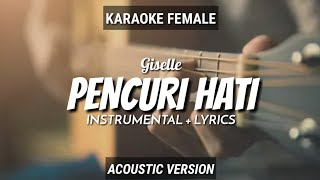 Download Pencuri Hati - Giselle | Instrumental+Lyrics | by Ruang Acoustic Karaoke | Female