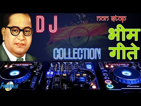 Non Stop Bhim Geete Dj Video Collection | Jai Bhim Songs 2016 | Babasaheb Ambedkar Songs