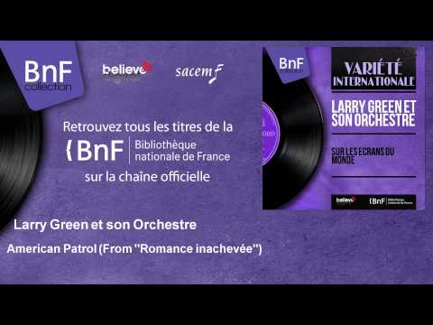 Larry Green et son Orchestre - American Patrol - From