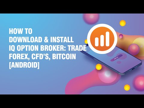 download-and-install-iq-option-broker:-trade-forex,-cfd's,-bitcoin-apk-on-android-phone