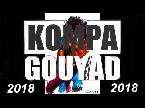 KOMPA GOUYAD  2018 (MIX DJKRYSSS)