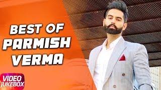 Best Of Parmish Verma | Video Jukebox | Latest Punjabi Songs 2018 | Speed Records