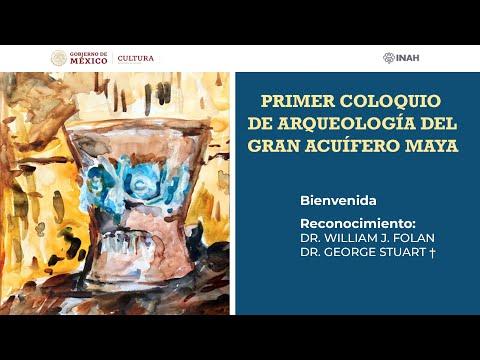 Primer Coloquio de Arqueología del Gran Acuífero Maya - Inauguración y Reconocimientos.
