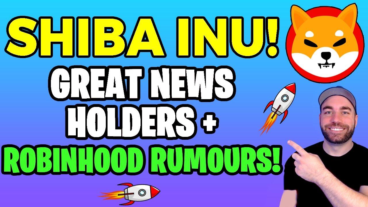 Download SHIBA INU COIN GREAT NEWS HOLDERS! + ROBINHOOD LISTING SHIB?