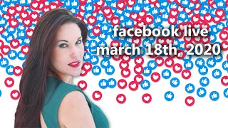March 18th, 2020 - Livestream from Facebook Q+A