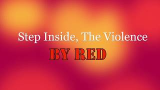 RED ~ Step Inside, The Violence ~ Lyrics
