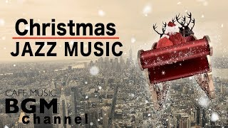 Christmas Jazz Mix - Happy Jazz Music - Best Christmas Jazz Cafe Music