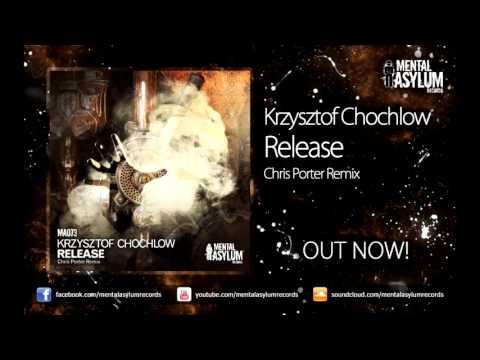 Krzysztof Chochlow - Release (Chris Porter Remix) [MA073] OUT NOW!