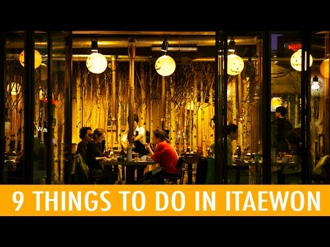 9 Things to Do in Itaewon (KWOW #191)