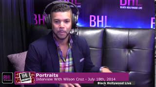 Portraits w/ Wilson Cruz | July 18th 2014 | Black Hollywood Live