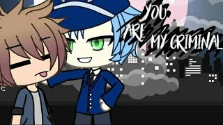 You are my criminal ||Gacha Life|| Мини-фильм || Gay love story || На русском ||