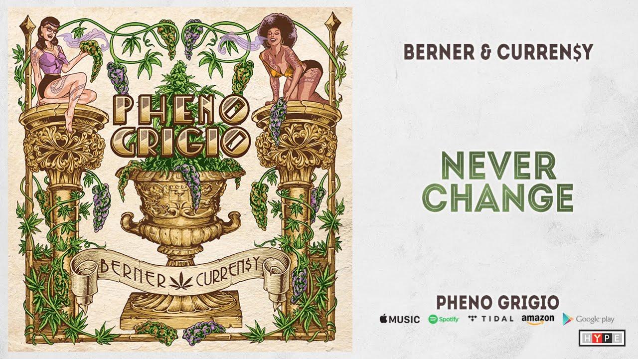 Berner & Curren$y - Never Change (Pheno Grigio)