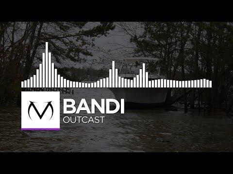 [Dubstep] - Bandi - Outcast [Free Download]
