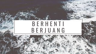 Download Lagu BERHENTI BERJUANG|MUSIKALISASI PUISI|Baper mp3