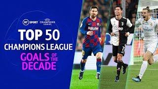 Top 50 UEFA Champions League Goals of the Decade (2010-2019)