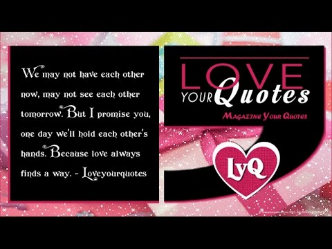 Love quotes for her & him. We may not have each other now. Christmas quotes specials.