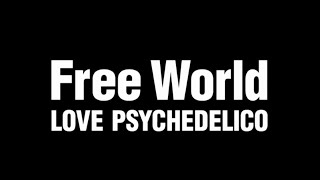 LOVE PSYCHEDELICO - Free World