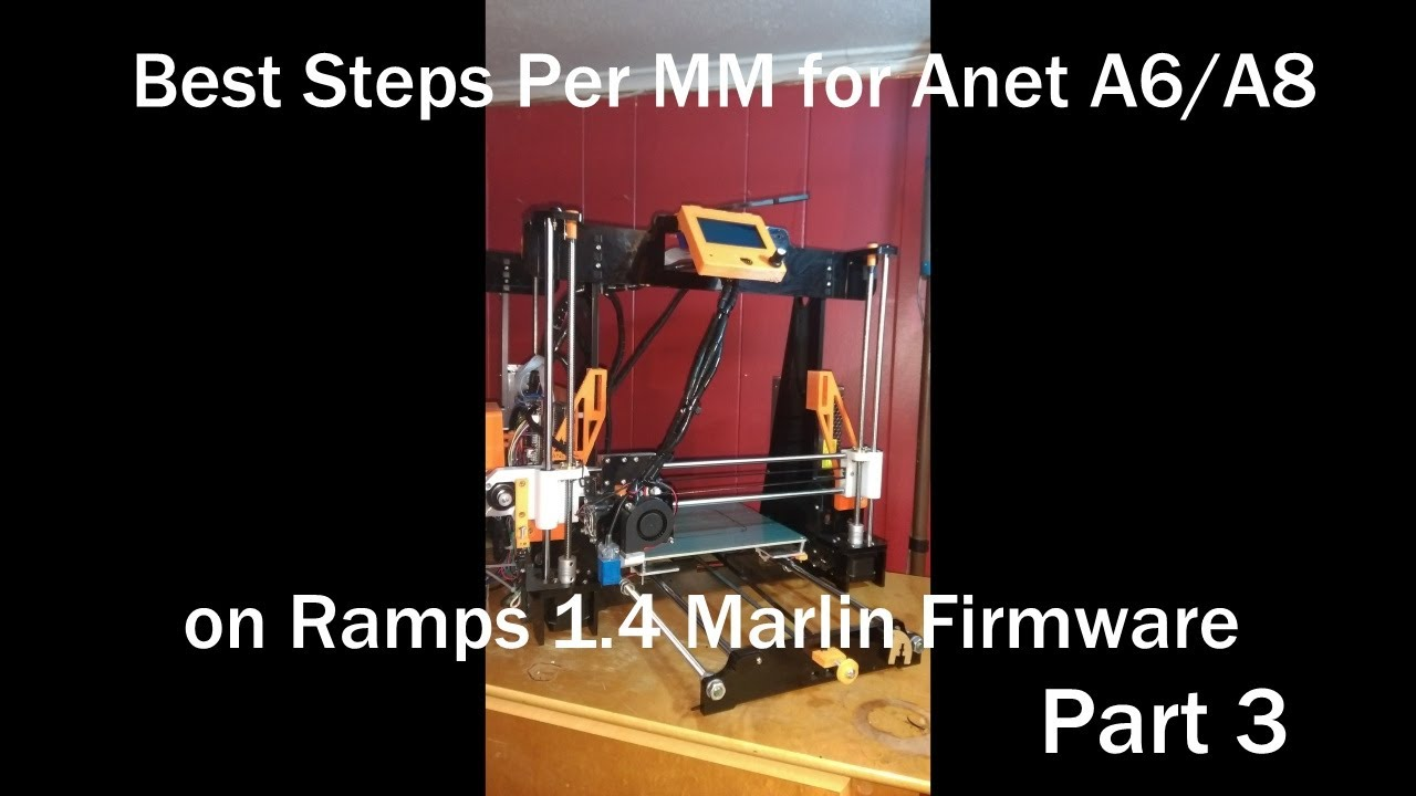 Steps per MM for anet A6/A8 for ramps running marlin