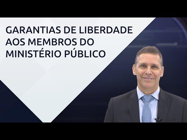Garantias de liberdade aos membros do Ministério Público – com professor Fernando Capez