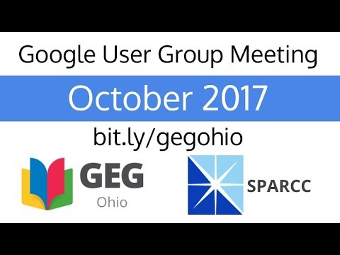 October 2017 Google User Group Meeting