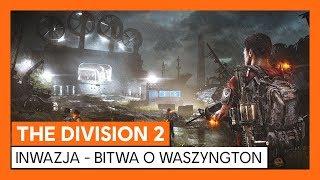 ZWIASTUN THE DIVISION 2 INWAZJA - BITWA O WASZYNGTON