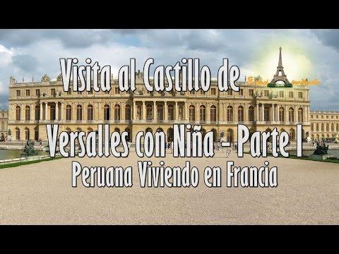 Visita & Tour al Castillo de Versalles con Niña- Parte I Peruana Profesional de Turismo en Francia