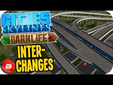 Cities Skylines Parklife - Ch-Ch-CH-Inter-Changes! #28 Cities Skylines Parklife DLC