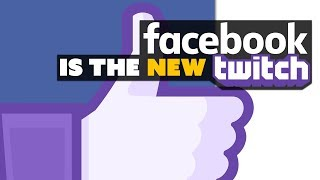 Facebook Is the New Twitch!? - The Know Game News