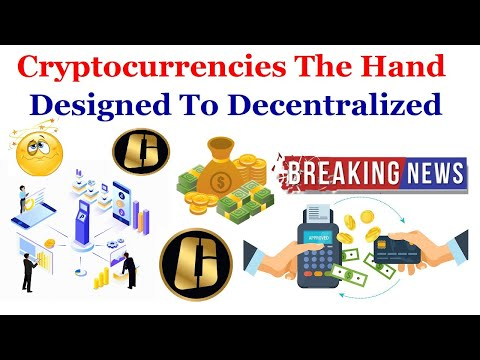 Cryptocurrencies, On The Other Hand, Are Designed To Be Decentralized
