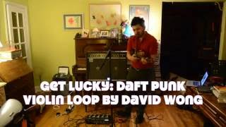 Daft Punk - Get Lucky (Violin Loop Cover by David Wong)