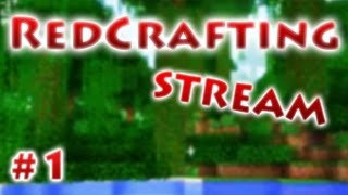 RedCrafting - Minecraft stream - Выпуск 1