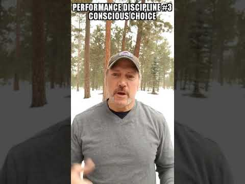 Performance Discipline #3 Conscious Choice