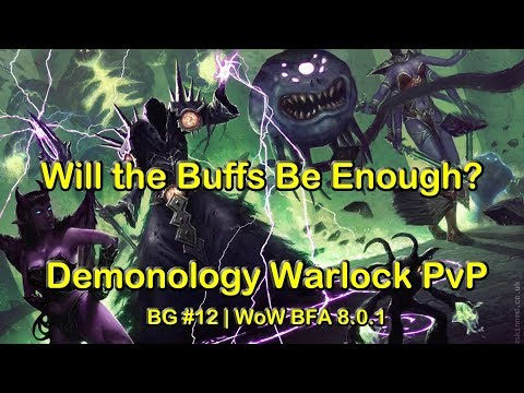 Will the Demo Buffs on 10-2-18 be enough? - Warlock PvP BG #12 | World of Warcraft WOW BFA 8.0.1