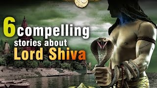 6 compelling stories about the legend of lord shiva you must know