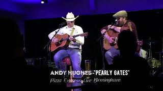 Pearly Gates - Andy Hughes - Country Music Singer Songwriter