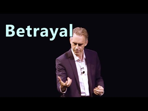 Betrayal and its effects - Jordan Peterson