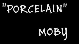 Porcelain by Moby (lyrics)