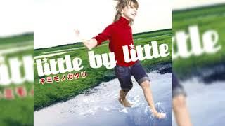01: Little by Little - Kimi Monogatari