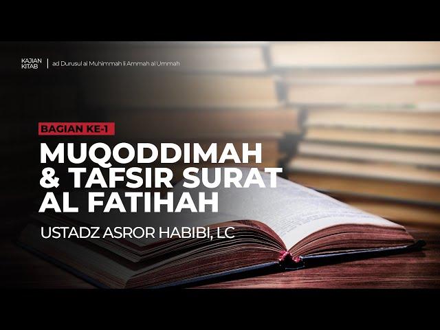 🔴 [LIVE] Muqoddimah & Surat Al Fatihah - Ustadz Asror Habibi, Lc حفظه الله