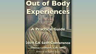 Out of Body: A Practical Guide at 2014 CA Seth Conference (improved audio quality)
