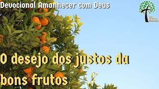 O desejo dos justos da bons frutos // Amanhecer com Deus // Igreja Presbiteriana Floresta - GV