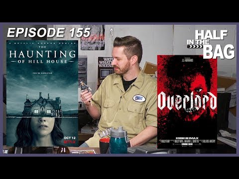 Half in the Bag Episode 155: The Haunting of Hill House and Overlord