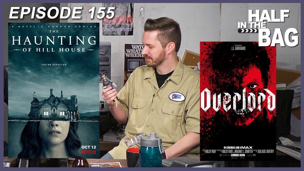 Half In The Bag Episode 155 The Haunting Of Hill House And Overlord