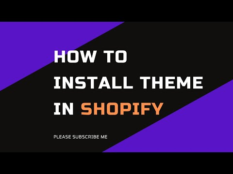 How to Install Theme in Shopify Your Videos