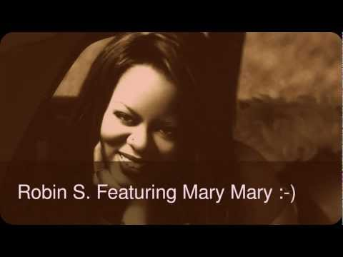 Robin S. Featuring- Mary Mary- Dance
