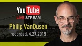 Philip VanDusen LIVE 4.27.2019