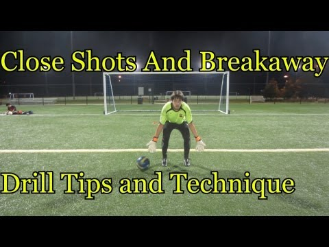 Goalkeeper Training:  Close shots drills & tips