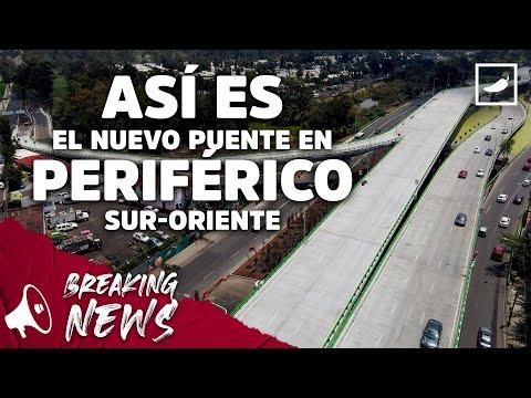 ¿Adiós, tráfico en Peri? Abren puente vehicular en Cuemanco   CHILANGO