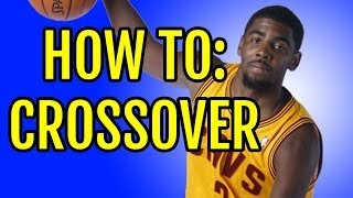 Kyrie Irving Crossover - How To: Basketball Moves