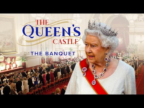 The Queen's Castle Ep 1 - The Banquet - British Royal Documentary